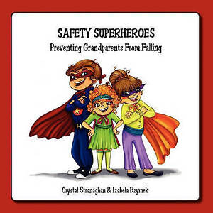 NEW Safety Superheroes: Preventing Grandparents from Falling