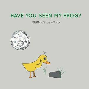 Have You Seen My Frog? by Seward, Bernice 9780986287947 -Paperback