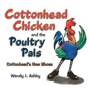 Cottonhead-Chicken-Poultry-Pals-Cottonhead-039-s-New-Shoes-By-Ashby-Wendy-J