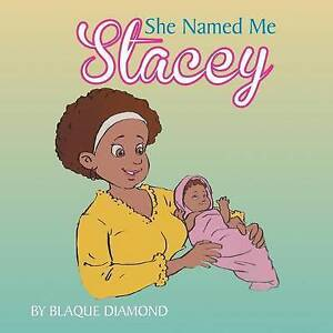 She Named Me Stacey by Diamond, Blaque -Paperback
