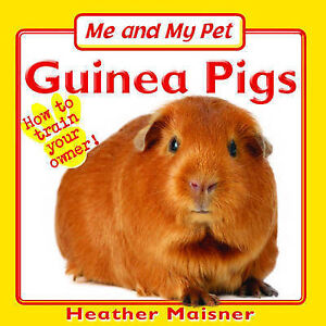 Heather Maisner Me and My Pet - Guinea Pigs (Me & My Pet) Very Good Book