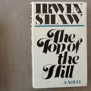 Hardback Book - 286 pages.  The Top Of The Hill by Irwin Shaw.