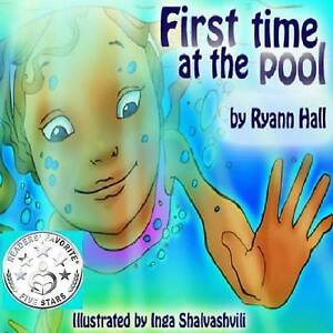 First Time at the Pool: Children's Book by Hall, Mrs Ryann Adams 9781500383589