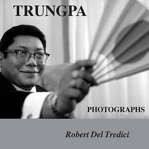 Trungpa Photographs by Del Tredici, Robert 9781936135110 -Paperback