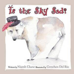 Is the Sky Sad By Clune, Niamh -Paperback