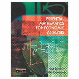Essential Mathematics for Economic Analysis By Prof Knut Sydsaeter,Prof Peter H