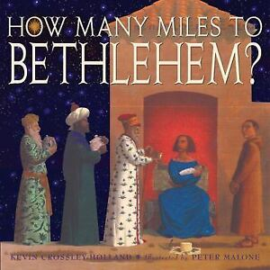 How-Many-Miles-to-Bethlehem-by-Kevin-Crossley-Holland-c2004-VGC-Hardcover