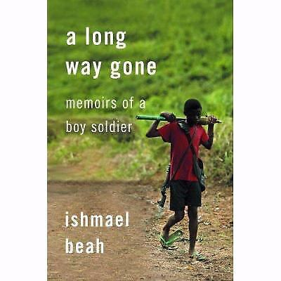Long Way Gone Memoirs of a Boy Soldier by Beah, Ishmael