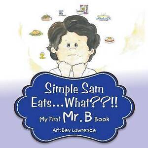 Simple Sam Eats What?! By Bromberg, Steven -Paperback