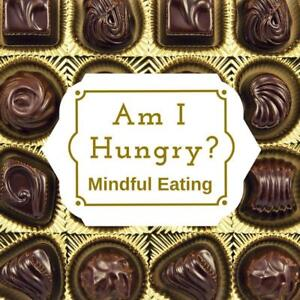 Am I Hungry?  Mindful Eating Home Study (with Coaching) Program