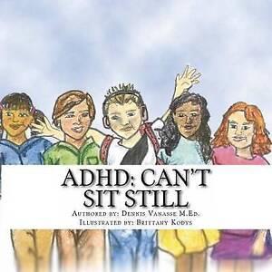 ADHD: Can't Sit Still by Vanasse, Dennis -Paperback