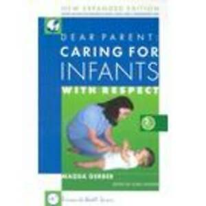 NEW Dear Parent: Caring for Infants With Respect (2nd Edition) by Magda Gerber