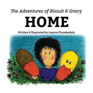 The Adventures of Biscuit and Gravy: Home By Chamberlain, Leanne -Paperback