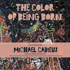 The-Color-of-Being-Born-Paintings-by-Michael-Cadieux-by-Cadieux-Michael