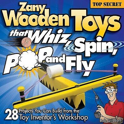 Zany Wooden Toys That Whiz, Spin, Pop, and Fly, Paperback by Gilsdorf, Bob, I... - Toys That Fly