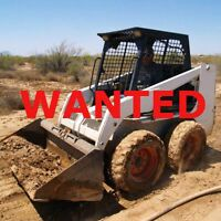 WANTED SKIDSTEER CASH$PAID$TODAY$