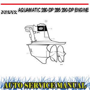 volvo penta aquamatic 280 dp 285 290 dp engine service Volvo Penta Engine Schematics Volvo Penta Shop Manual