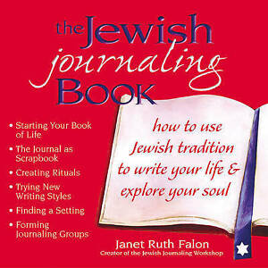 Jewish Journaling Book: How to Use Jewish Tradition to Write Your Life and Explo