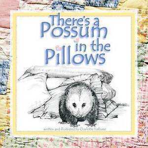 There's a Possum in the Pillows by Terhune, Charlotte -Paperback