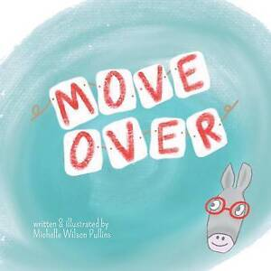 Move Over By Pullins, Michelle -Paperback