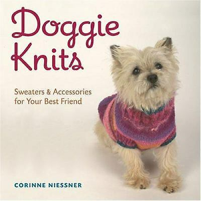 Doggie Knits : Sweaters and Accessories for Your Best Friend by Corinne