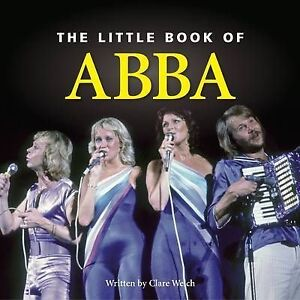 Little Book of Abba, Welch, Claire | Hardcover Book | Very Good | 9781905828968