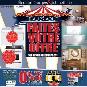 MÉGA VENTE FAITES VOTRE OFFRE sur les électroménagers! 0% TPS/TVQ sur la robinetterie !