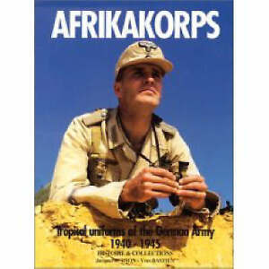 AFRIKAKORPS TROPICAL UNIFORMS OF THE GERMAN ARMY, 19401945., Scipion, Jacques