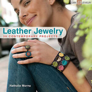 Leather Jewelry: 30 Contemporary Projects by Nathalie Mornu (Paperback, 2010)