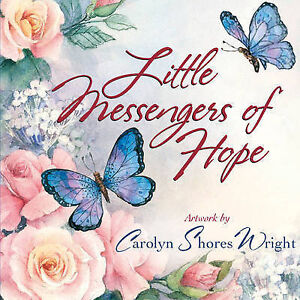 Little Messengers of Hope, Carolyn Shores Wright