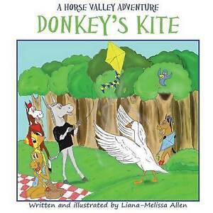 Donkey's Kite: A Horse Valley Adventure-Book 2 By Allen, Liana-Melissa