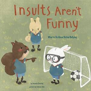 Insults Aren't Funny: What to Do about Verbal Bullying by Doering, Amanda F.