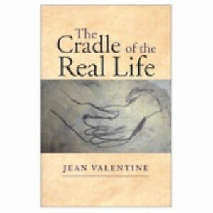 The-Cradle-of-the-Real-Life-by-Jean-Valentine-2000-Paperback