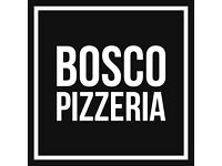 Fun & energetic front of house staff wanted for new Bosco Pizzeria opening