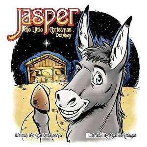 Jasper the Little Christmas Donkey by Sharpe, Charlotte -Paperback