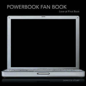 PowerBook Fan Book: love at first boot, Derrick Story, New Book