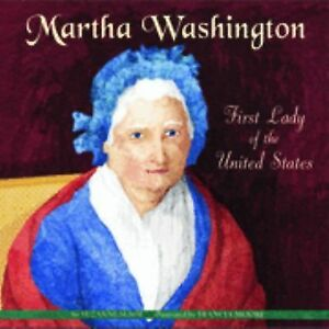 a biography of martha washington the first first lady of the united states Step back in time and meet martha washington, america's first first lady martha  dandridge custis married george washington on january 6, 1759, and   students what the first lady's life was like after the revolutionary war.