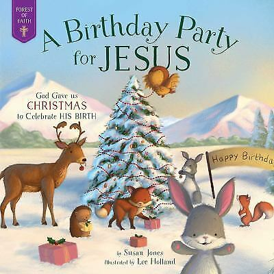 A Birthday Party for Jesus Hardcover Susan Jones