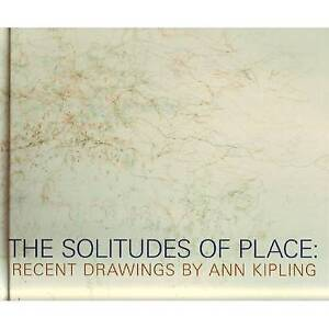 The Solitudes of Place: Recent Drawings by Ann Kipling-ExLibrary