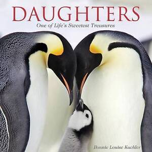 Daughters: One of Life's Sweetest Treasures by Kuchler, Bonnie Louise -Hcover