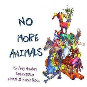 No More Animals by Bowling, Amy O. -Paperback