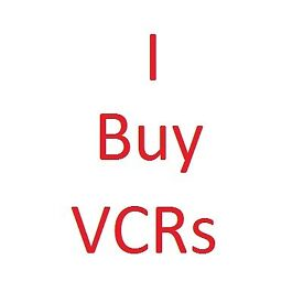 I Buy VCRs (Video Cassette Recorders / VHS Players)