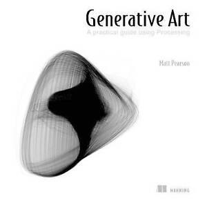 Generative Art by Matt Pearson (Paperback, 2011)