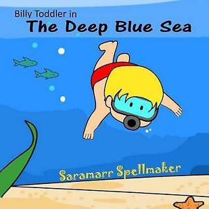 The Deep Blue Sea: Billy Toddler in by Spellmaker, Saramarr -Paperback