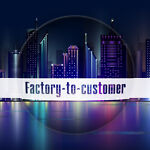Factory-To-Customer