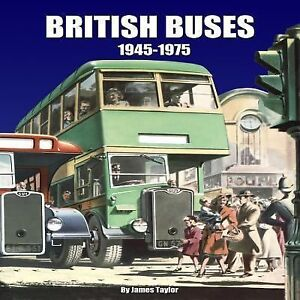 LIKE-NEW-British-Buses-1946-1975-by-James-Taylor-2012-Hardcover
