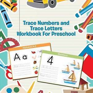 Trace Numbers and Trace Letters Workbook for Preschool by Publishing LLC, Speedy