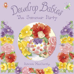 Dewdrop Babies: The Summer Party, MacCarthy, Patricia, Very Good Book