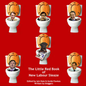 The Little Red Book of New Labour Sleaze, Fawkes, Guido, Dale, Iain