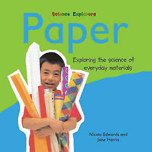 Paper-Exploring-the-Science-of-Everyday-Materials-by-Nicola-Edwards-Jane